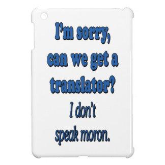 I DON'T SPEAK MORON iPad MINI COVER