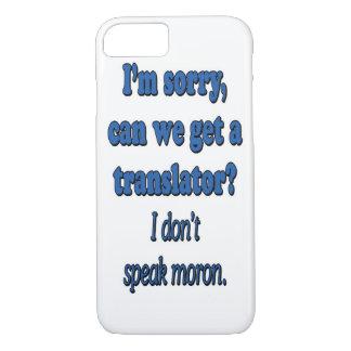 I DON'T SPEAK MORON iPhone 8/7 CASE
