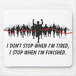 I don't stop when I'm tired runners mousepad