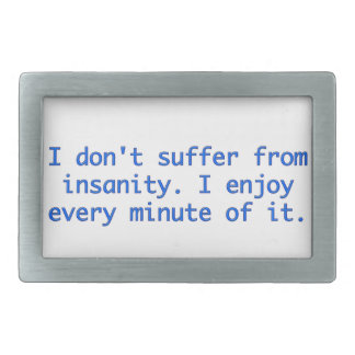 I don't suffer from insanity. rectangular belt buckle