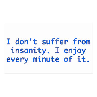 I don't suffer from insanity. Double-Sided standard business cards (Pack of 100)