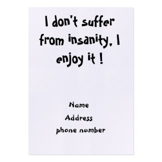I don't suffer from insanity-business cards large business cards (Pack of 100)