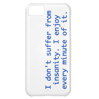 I don't suffer from insanity. iPhone 5C covers