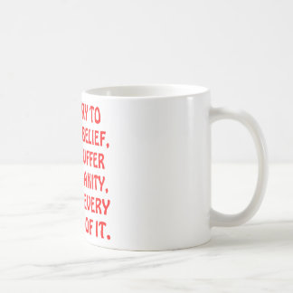 I Don't Suffer From Insanity I Enjoy Every Minute Coffee Mug