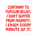I Don't Suffer From Insanity I Enjoy Every Minute Post Cards