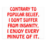 I Don't Suffer From Insanity I Enjoy Every Minute Postcard