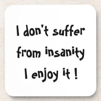 I don't suffer from insanity,I enjoy it!-cork coas Coaster