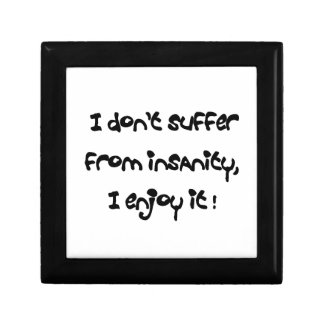 I don't suffer from insanity,I enjoy it!-gift box