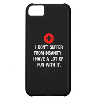 I don't suffer from insanity. I have a lot of... Case For iPhone 5C