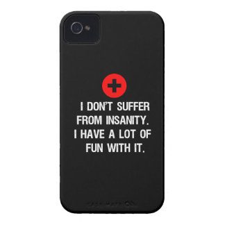 I don't suffer from insanity. I have a lot of... Case-Mate iPhone 4 Case