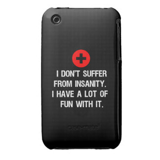 I don't suffer from insanity. I have a lot of... iPhone 3 Cover