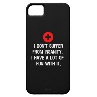 I don't suffer from insanity. I have a lot of... iPhone SE/5/5s Case