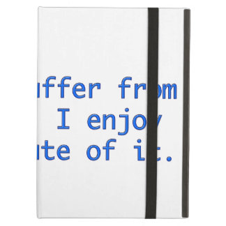 I don't suffer from insanity. iPad cover