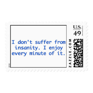I don't suffer from insanity. stamp