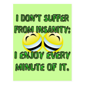I DON'T SUFFER FROM INSANITY POSTCARD