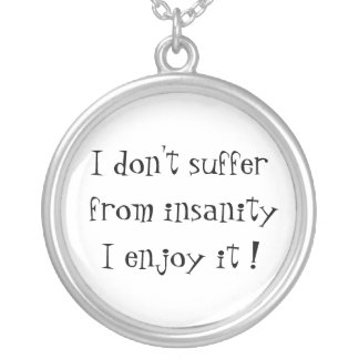 I don't suffer from insanity-sterling silver neckl silver plated necklace