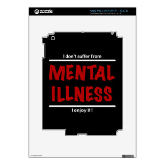 I don't suffer from Mental Illness, I enjoy it! Decal For iPad 3