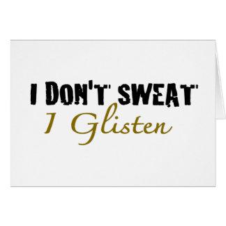 I Don'T Sweat Card