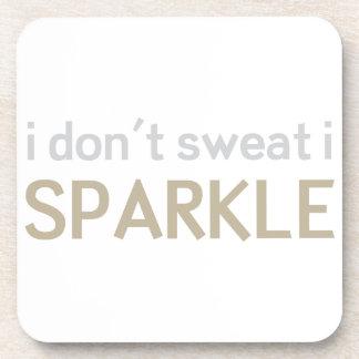 I Don't Sweat I Sparkle Beverage Coaster