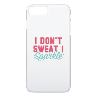 I Don't Sweat I Sparkle iPhone 8 Plus/7 Plus Case