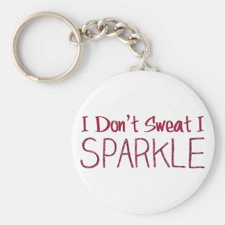 I Don't Sweat I Sparkle Key Chain