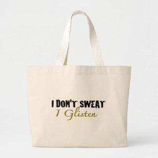 I Don'T Sweat Large Tote Bag