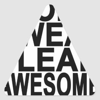 I Don't Sweat Leak Awesome T-Shirts.png Triangle Sticker