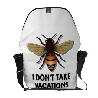 I Don't Take Vacations (Bee) Courier Bag