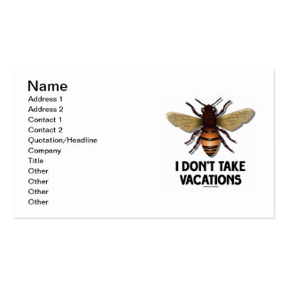 I Don't Take Vacations (Bee Illustration) Business Card