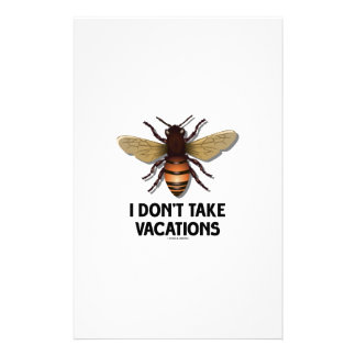I Don't Take Vacations (Bee) Stationery