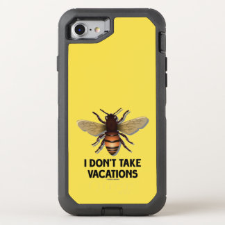 I Don't Take Vacations Honey Bee Beekeeping Humor OtterBox Defender iPhone 7 Case