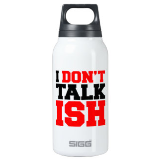 I Don't Talk ISH SIGG Thermo 0.3L Insulated Bottle