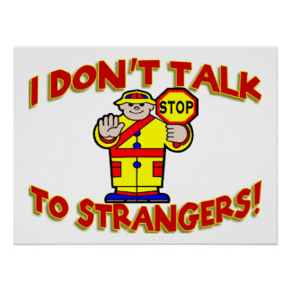 I Don't Talk To Strangers Crossing Guard Poster