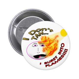 I Don't Tan... 2 Inch Round Button
