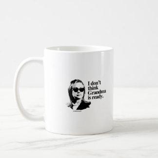 I don't think Grandma is ready Mugs