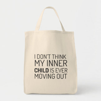 I don't think my inner child is ever moving out tote bag