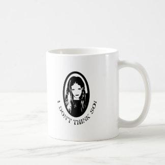 I don't think so coffee mugs