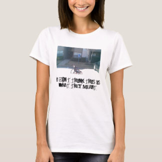 I Don't Think This Is What They Meant - Custom T-Shirt