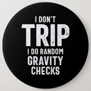 I Don't Trip I Do Random Gravity Checks Button
