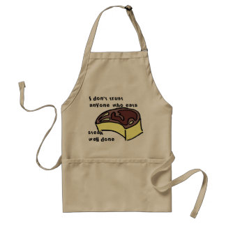 I don't trust anyone who eats steak well done adult apron
