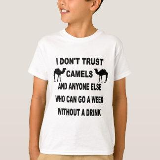 I DON'T TRUST CAMELS T-Shirt