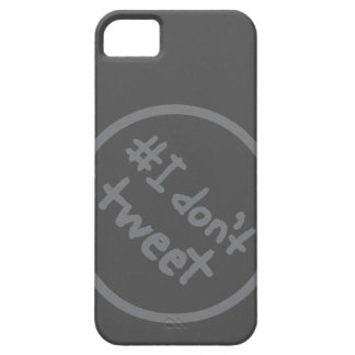 #I don't tweet iPhone 5 Covers
