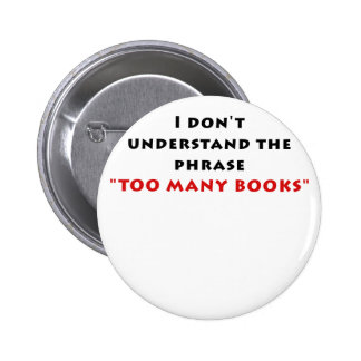 I Dont Understand the Phrase Too Many Books Button