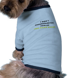 I Dont Understand the Phrase Too Many Books Doggie T-shirt