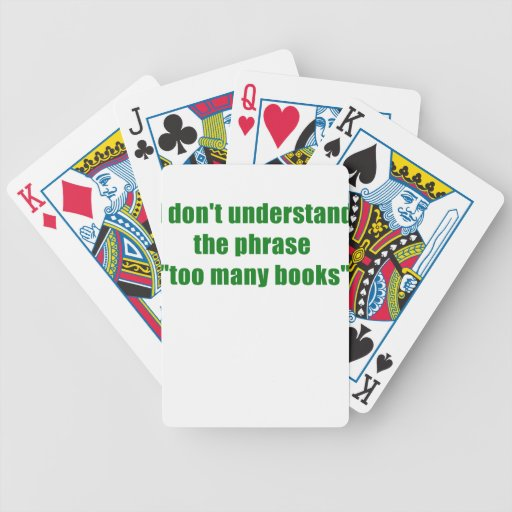 I dont understand the phrase too many books card decks