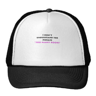 I Dont Understand the Phrase Too Many Books Trucker Hat