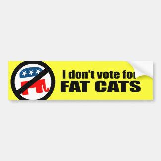 I don't vote for FAT CATS Car Bumper Sticker