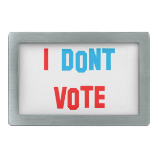 I Dont vote Rectangular Belt Buckle