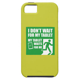 I don't wait for my tablet. iPhone 5 cases