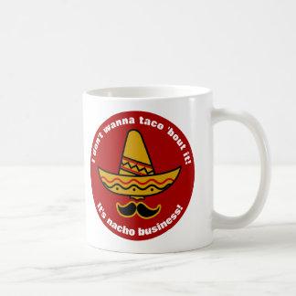 I Dont Wanna Taco Bout It Funny Mexican Sombrero Coffee Mug